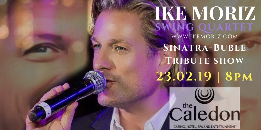 Ike Moriz Frank Sinatra Michael Bublé Tribute Show Caledon Hotel Casino Spa Entertainment swing band quartet jazz show crooner entertainer top wedding singer Cape Town South Africa singer